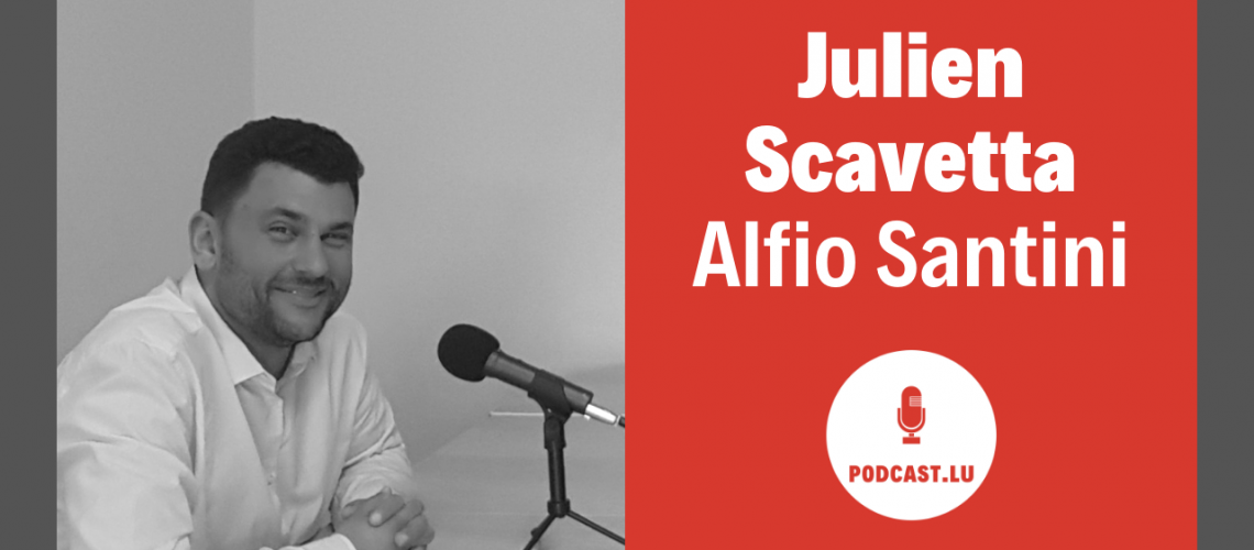 Julien Scavetta - Alfio Santini podcast.lu youtube